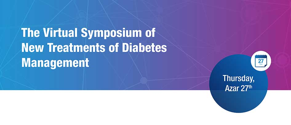 The Virtual Symposium of New Treatments of Diabetes Management