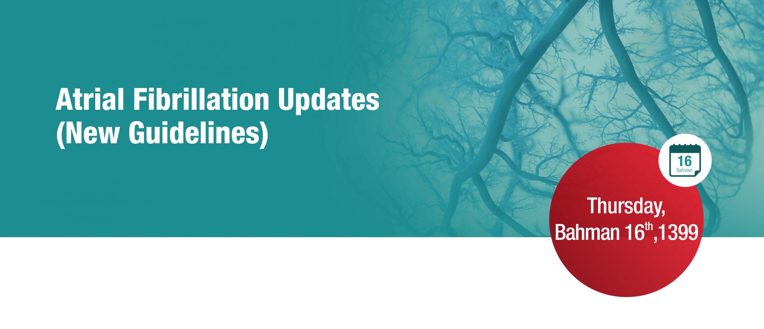 Atrial Fibrillation Updates (New Guidelines)
