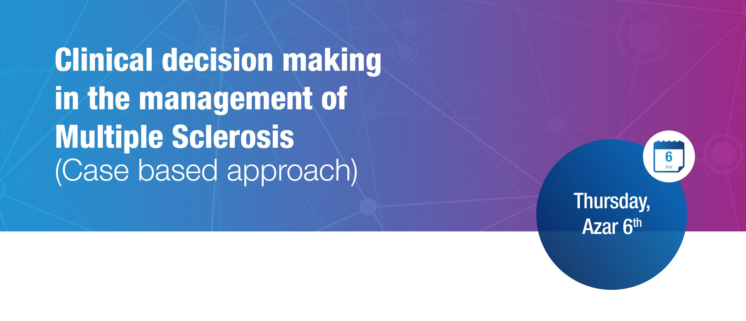 Clinical decision making in the management of Multiple Sclerosis