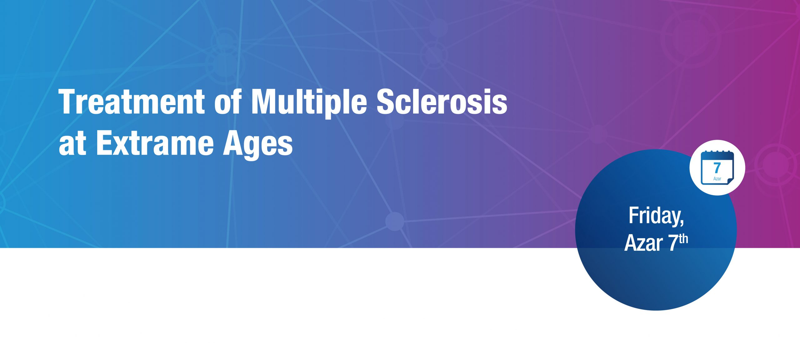 Treatment of Multiple Sclerosis at extreme ages