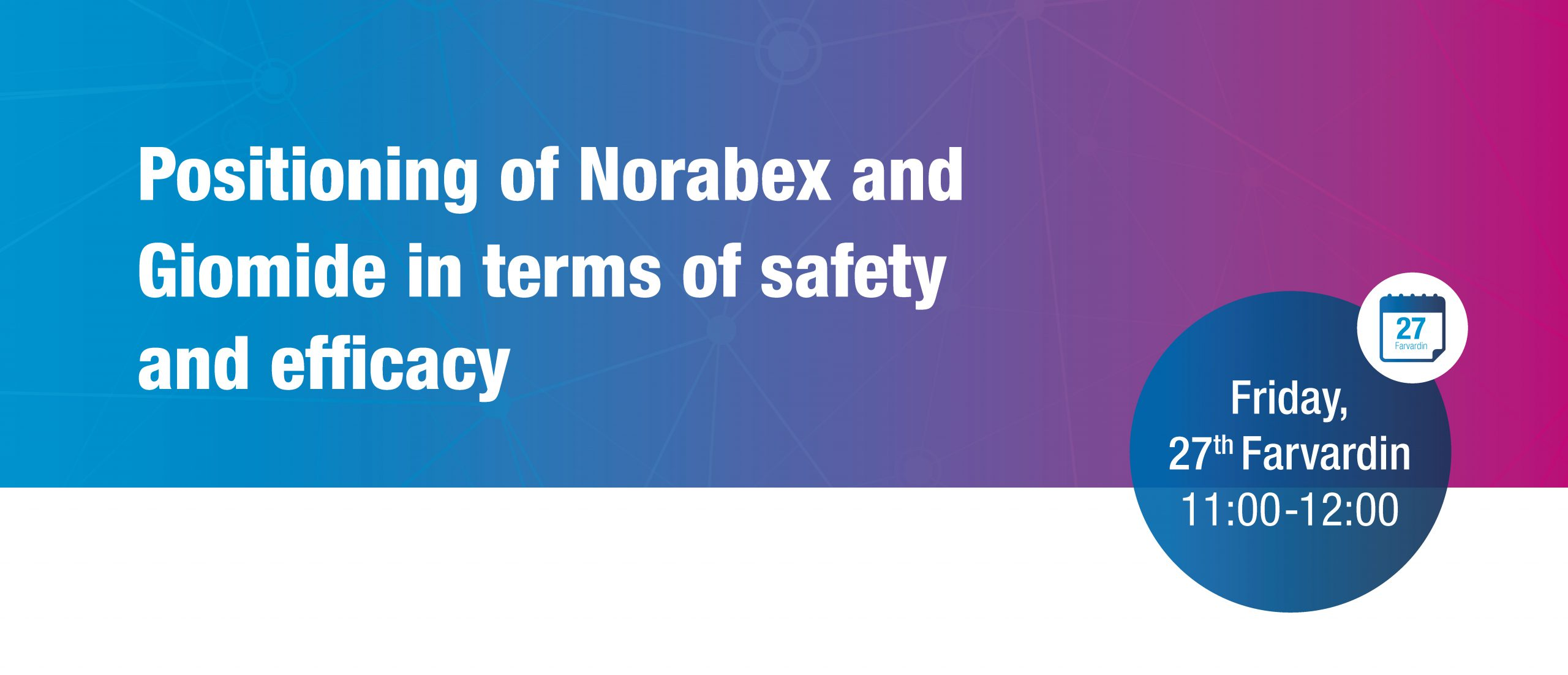 Positioning of Norabex and Giomide in terms of safety and efficacy