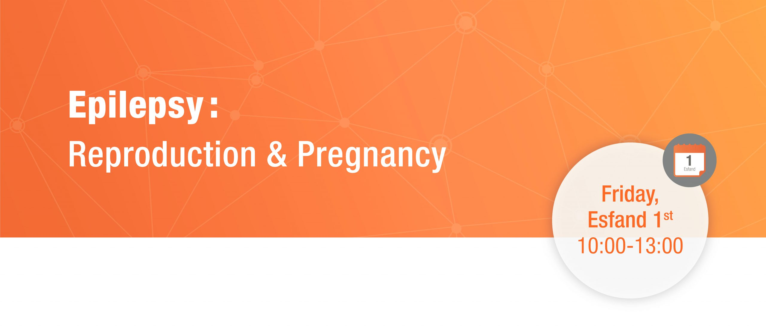 Epilepsy: Reproduction & Pregnancy